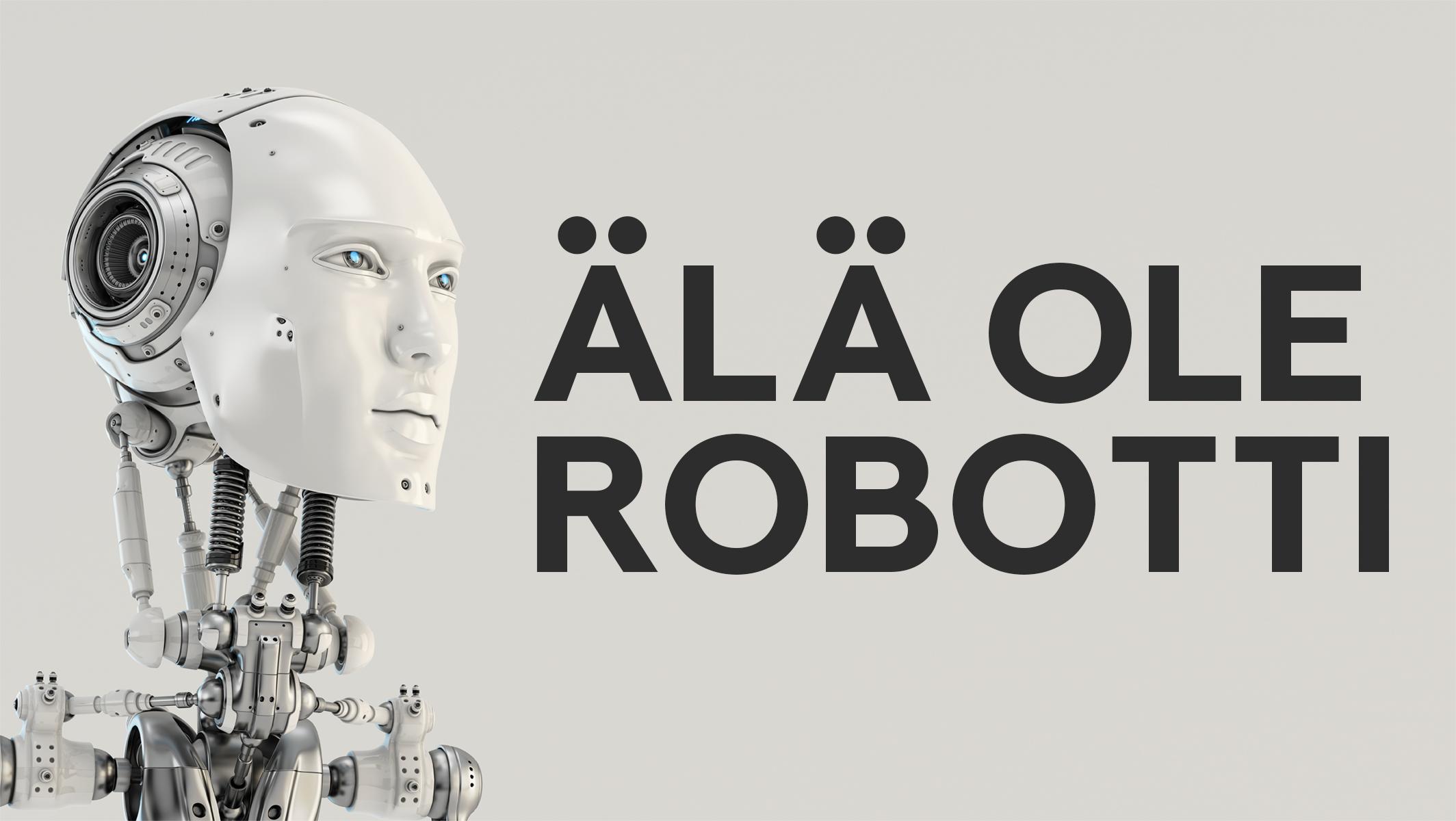 Älä ole robotti